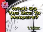 What Do You Use To Measure?